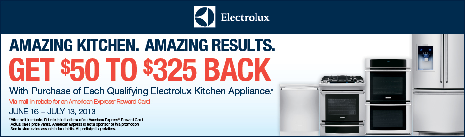 Get Up To $325 back on each Electrolux Appliance